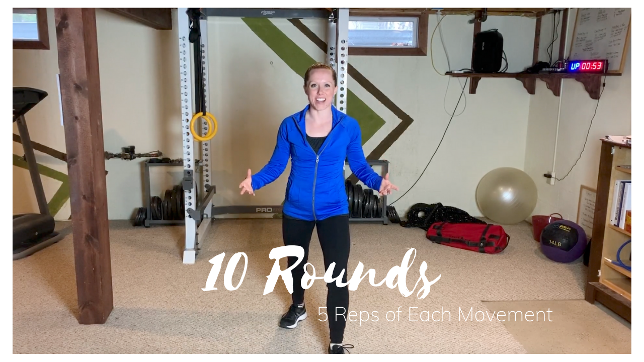 10 Rounds of 5 Reps of Each Movement