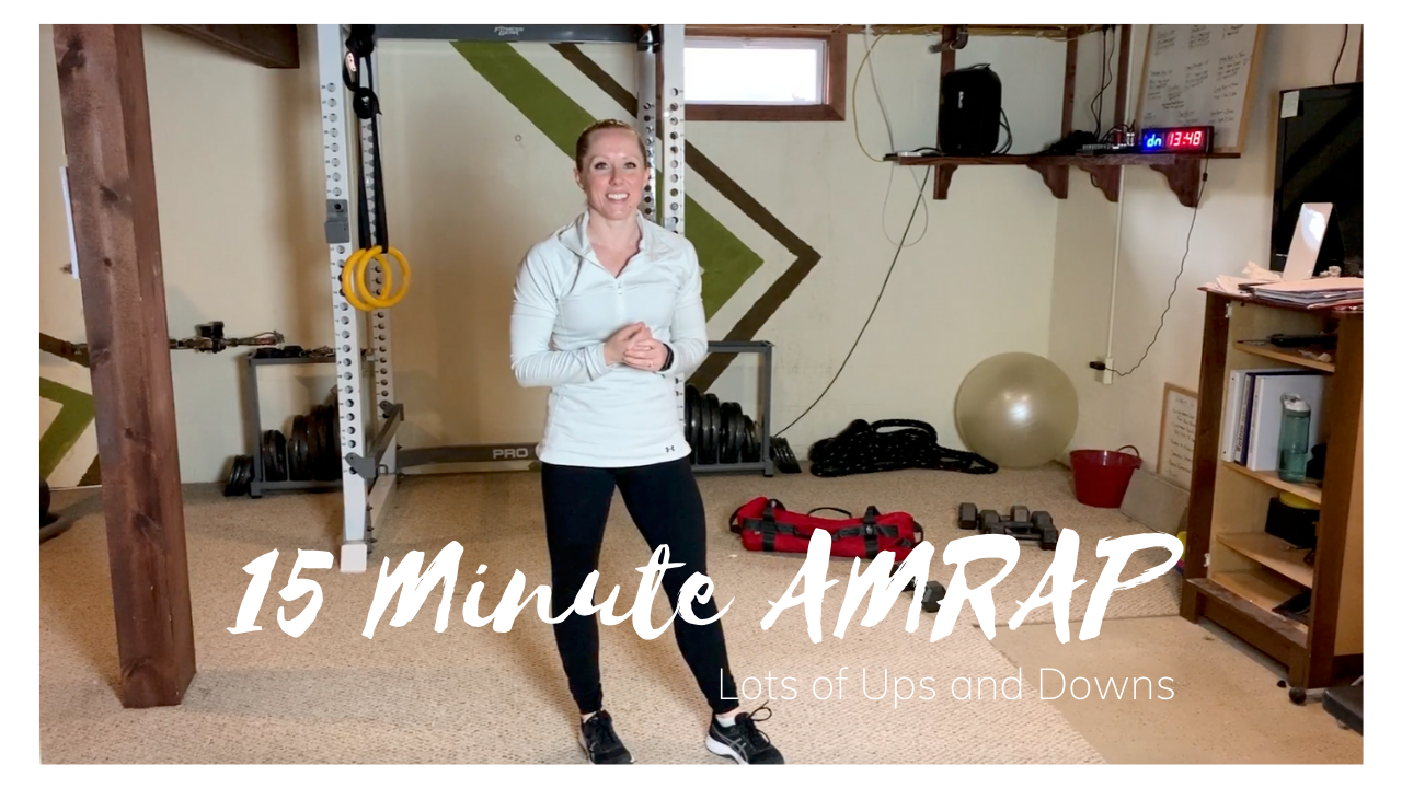 15 Minute AMRAP – Lots of Ups and Downs