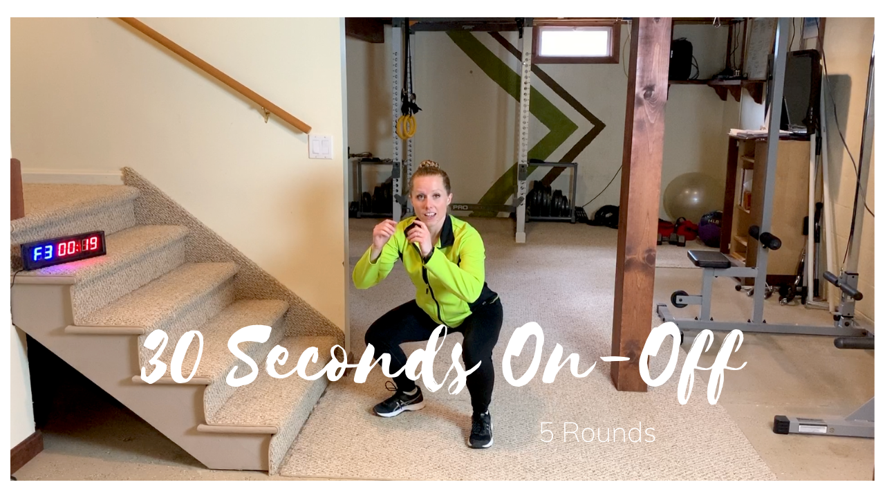 30 Seconds On – 30 Seconds Off For 5 Rounds