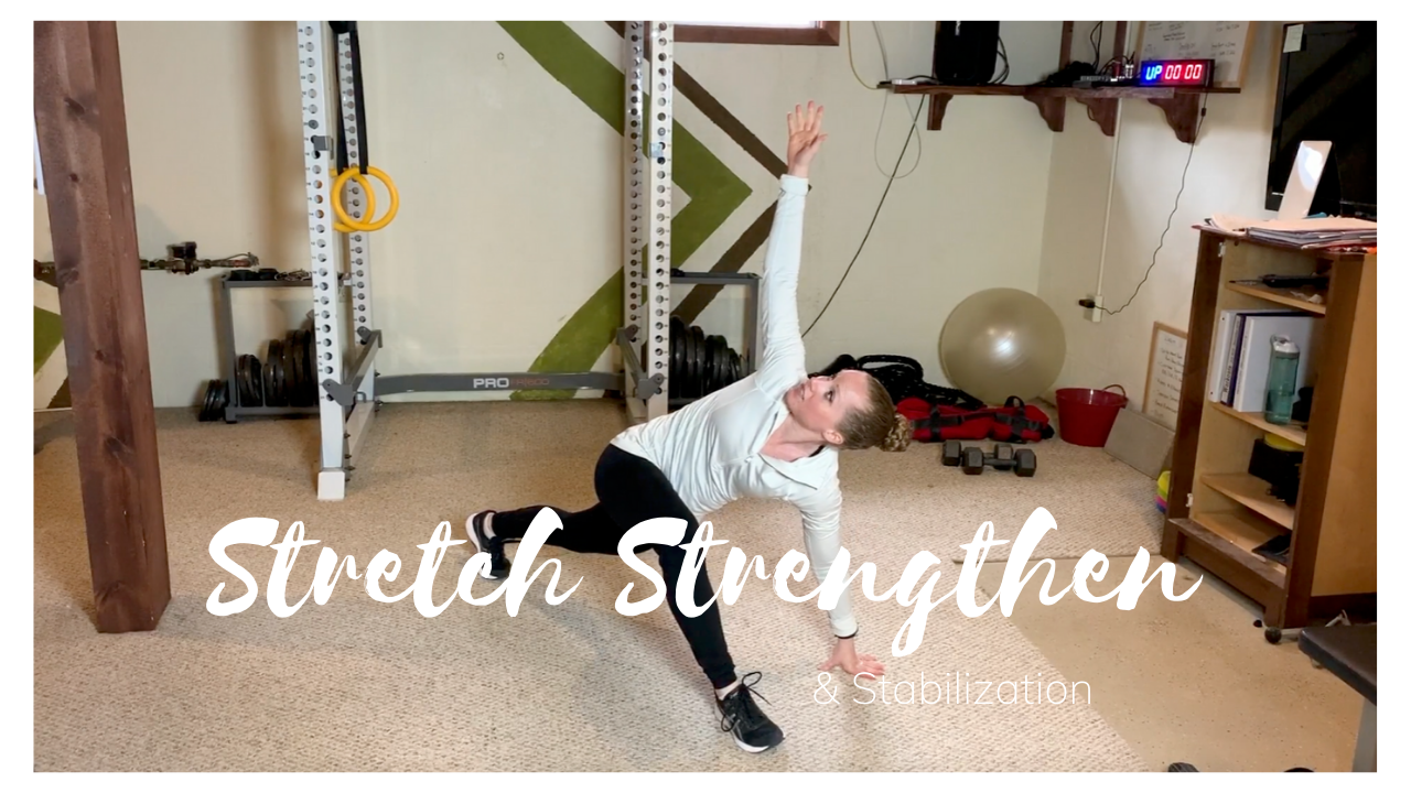 Stretch, Strengthen, and Stabilization